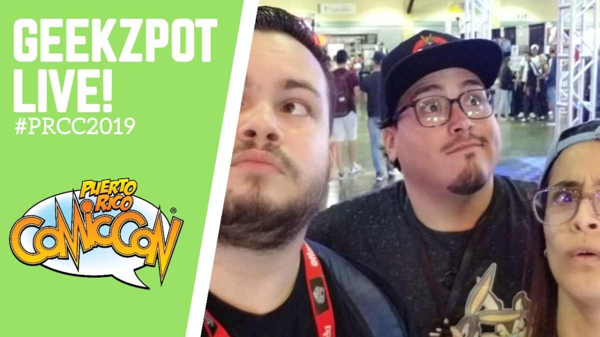 GeekZpot LIVE! desde el Puerto Rico Comic Con 2019